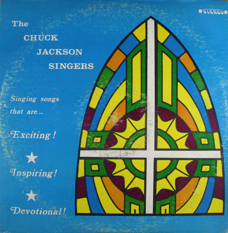 The Chuck Jackson Singers: Singing Songs That are Exciting! Inspiring! Devotional! - LP Vinyl Record Album
