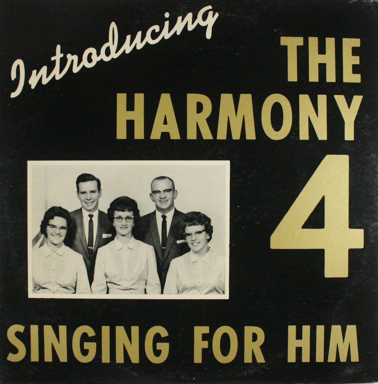 The Harmony Four: Introducing the Harmony 4 Singing for Him -  LP Vinyl Record Album