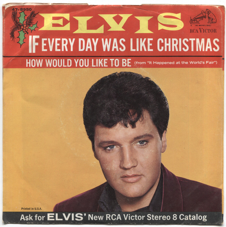 Elvis Presley: If Every Day was Like Christmas / How Would You Like to Be - 45 rpm Vinyl Record & Picture Sleeve
