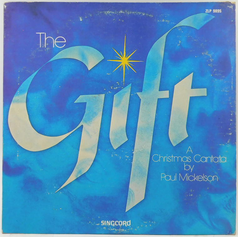 The Gift, A Christmas Cantata by Paul Mickelson - LP Vinyl Record Album