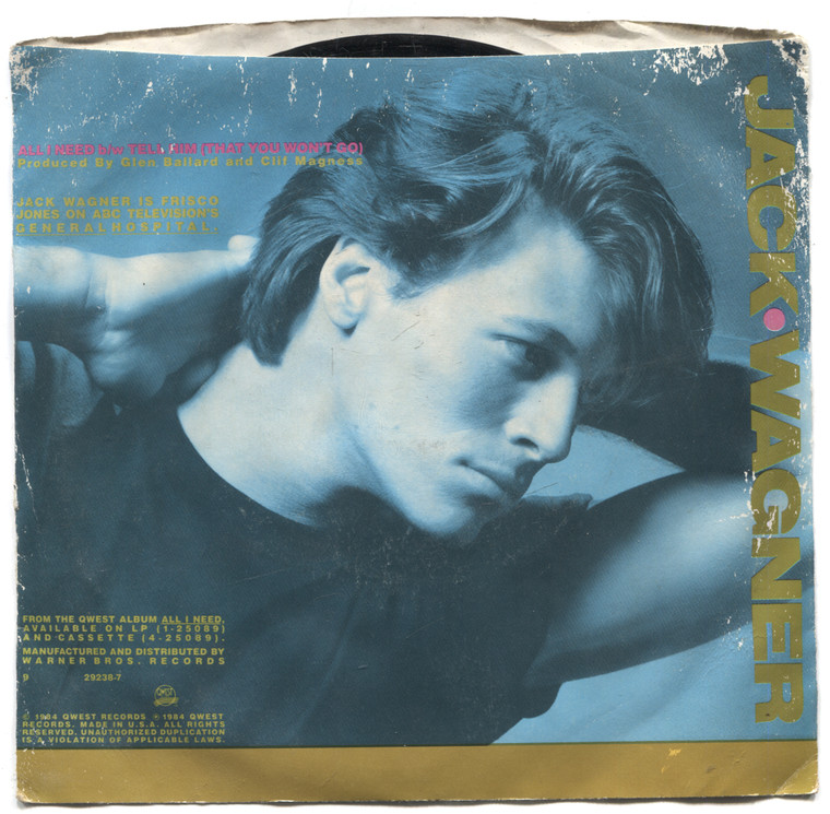 "Jack Wagner: Tell Him (That You Won't Go) / All I Need - 7"" 45 rpm Vinyl Record & Picture Sleeve"