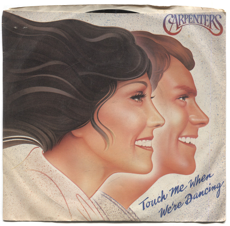 "Carpenters: Touch Me When We're Dancing / Because We Are in Love (The Wedding Song) - 7"" 45 rpm Vinyl Record & Picture Sleeve"