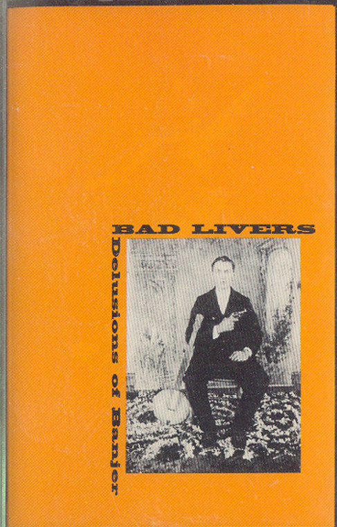 Bad Livers: Delusions of Banjer Cassette Tape