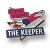 "Free pin with purchase ""Nothing Gets Past The Keeper"""