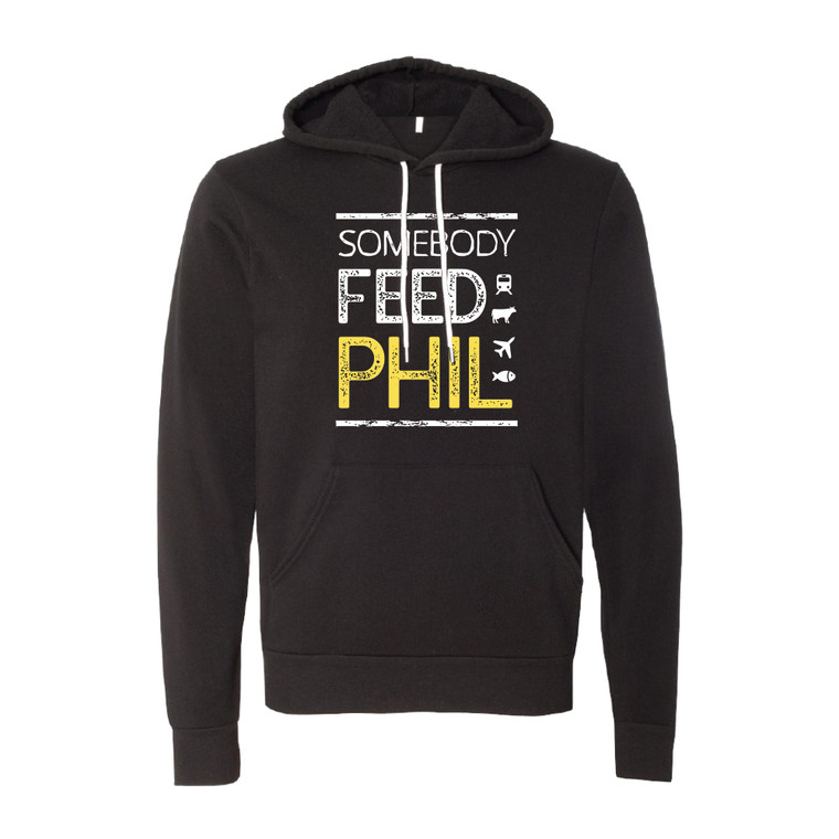 """Somebody Feed Phil"" Hoodie"