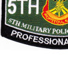 5th Military Police Battalion Military Occupational Specialty MOS Rating Patch Professional Always | Lower Left Quadrant
