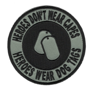 Heroes Don't Wear Capes-Heroes Wear Dog Tags Patch