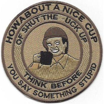How About A Nice Cup Of Shut The Fuck Up Patch