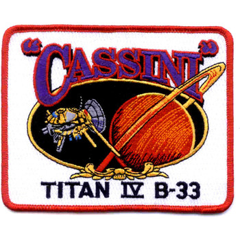 SP-224 NASA Titan IV B-33 Launches The Cassini Spacecraft Patch
