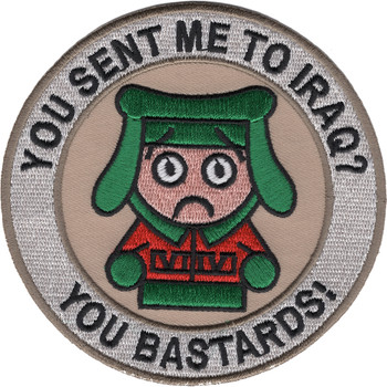 You Sent Me To Iraq You Bastards Patch