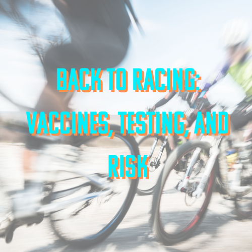 Back To Racing: Vaccines, Testing, And Risk