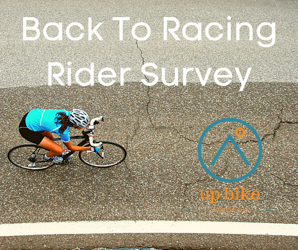 Up.Bike Back To Racing Survey