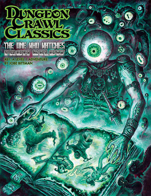 Dungeon Crawl Classics: The One Who Watches From Below