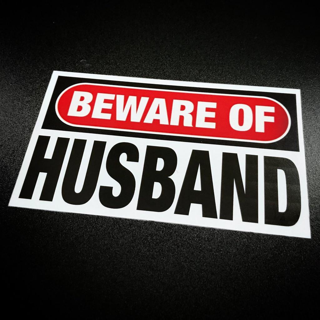 Beware of Husband - Sticker