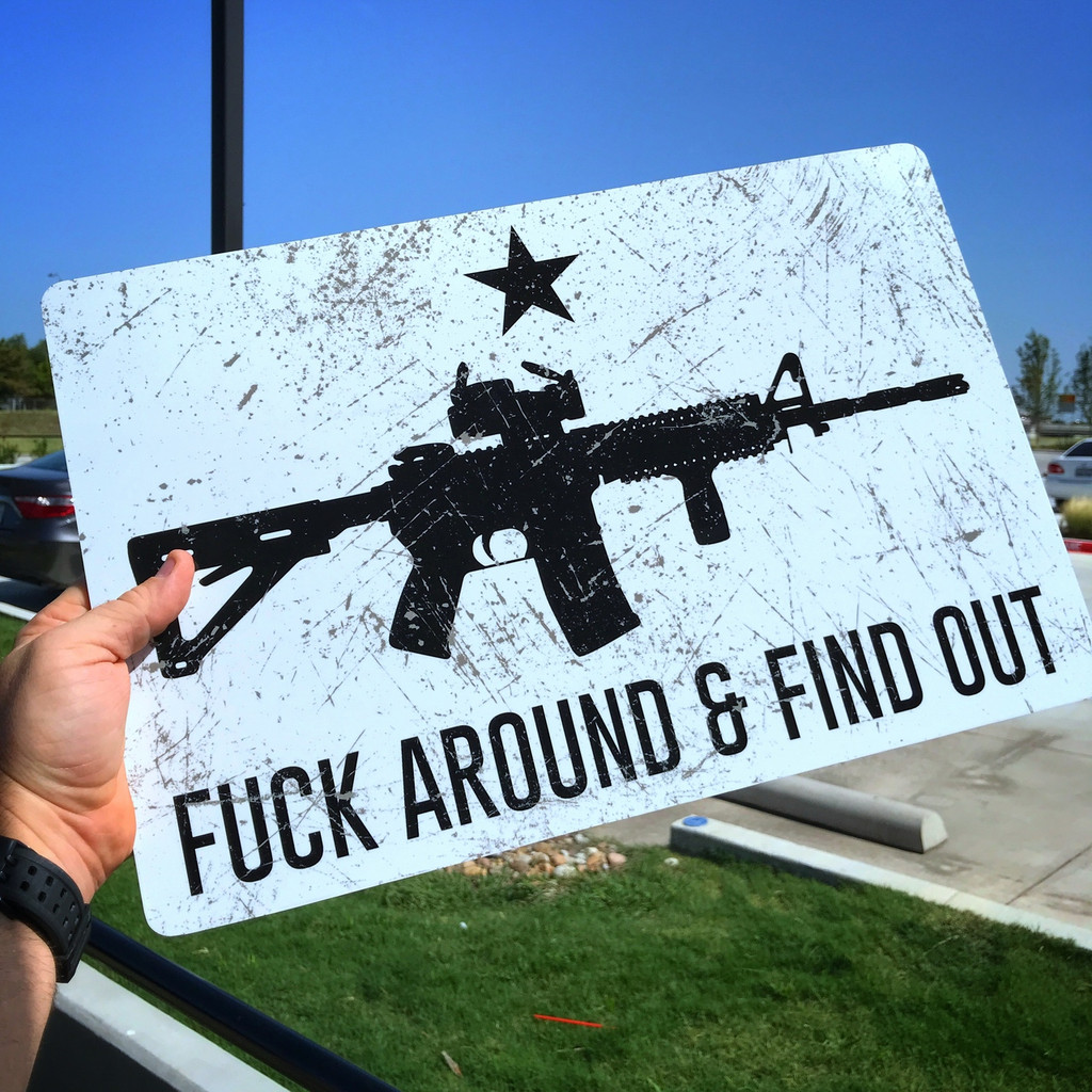 Distressed AR15 Fuck around And Find Out 12 x 18 - PVC Plastic Sign
