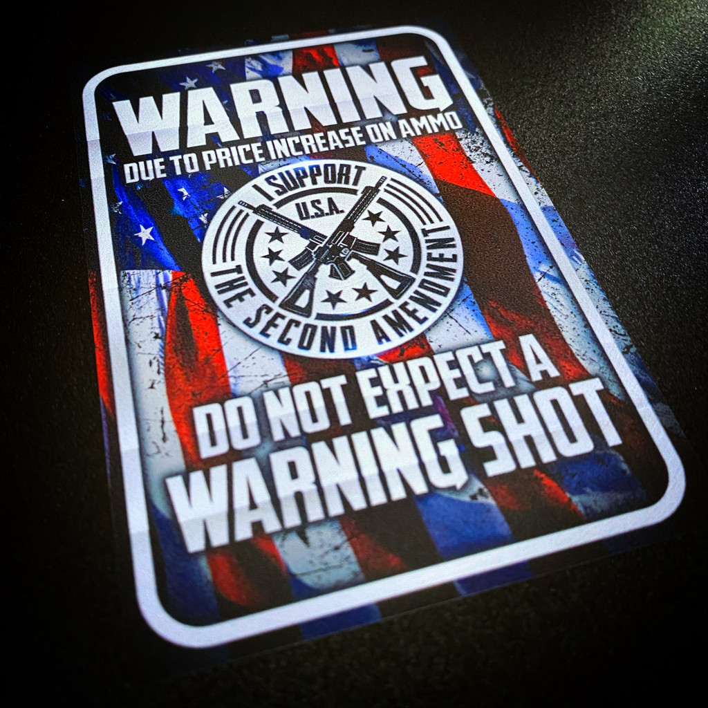 Due To Price Increase On Ammo Do Not Expect A Warning Shot - Sticker