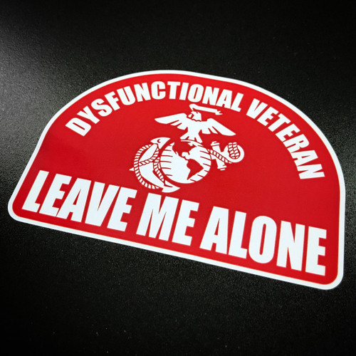 Dysfunctional Veteran Leave Me Alone