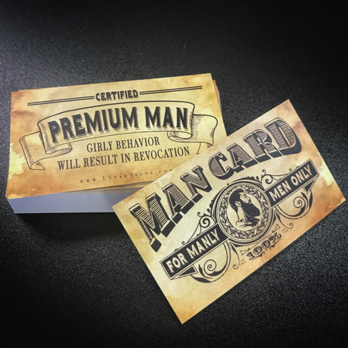 Lone Star SignsMan Card  Certified Premium Man.  Girly Behavior will result in Revocation