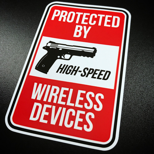 Protected By High Speed Wireless Devices - Sticker
