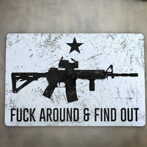 Distressed AR15 Fuck around And Find Out 12 x 18 - Metal Sign