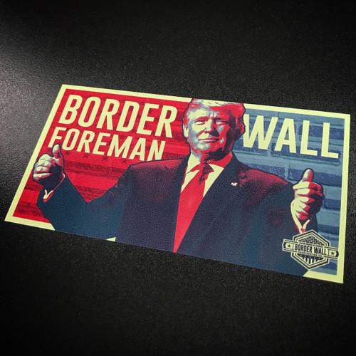 Trump Border Wall Foreman - Sticker