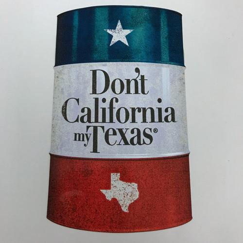 Don't California My Texas Trash Can Barrel - Sticker