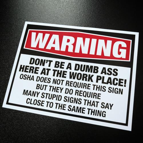 Warning Don't Be A Dumb Ass OSHA - Sticker