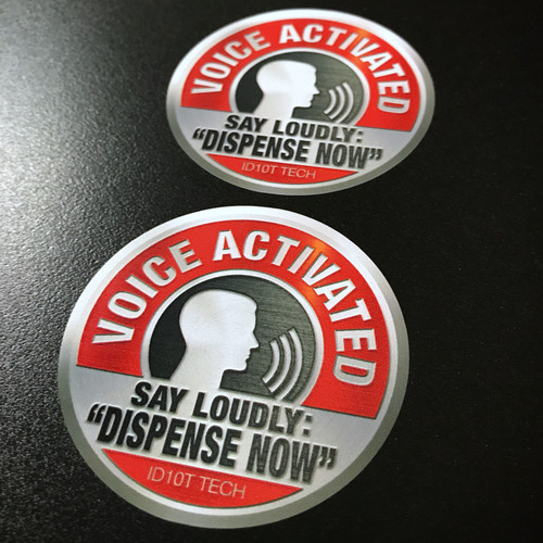 Voice Activated Say Loudly Dispense Now - Sticker
