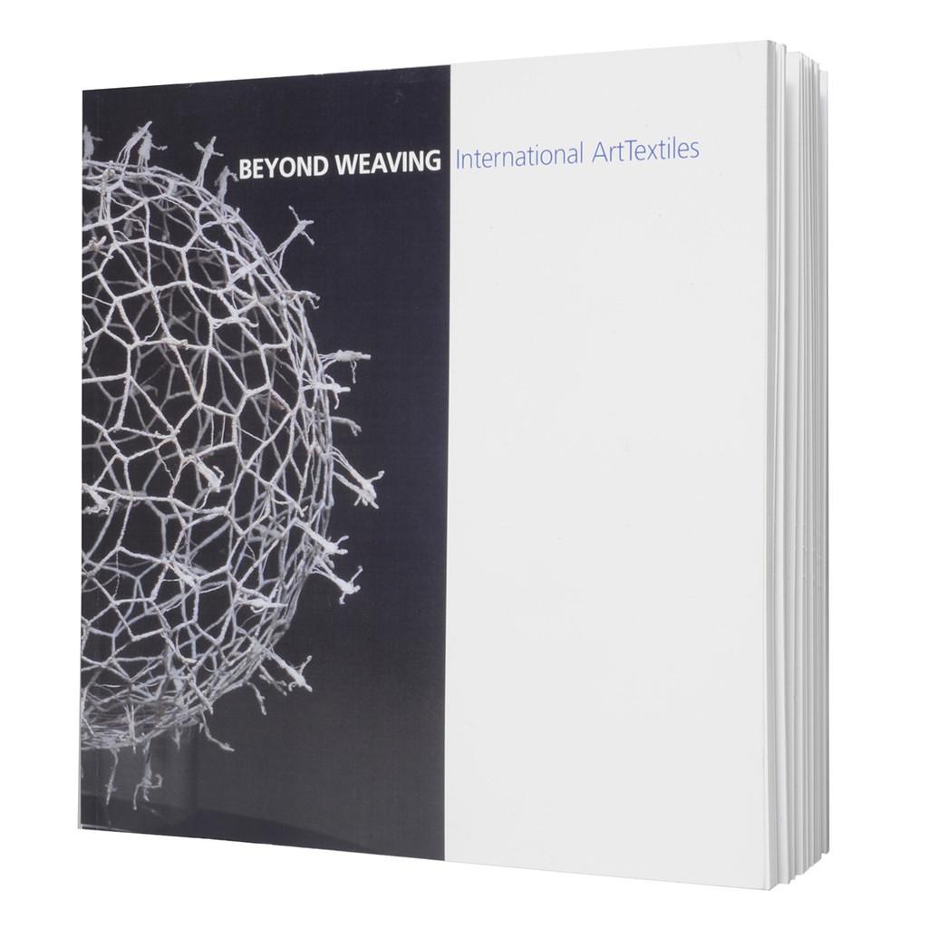 Beyond Weaving: International ArtTextiles