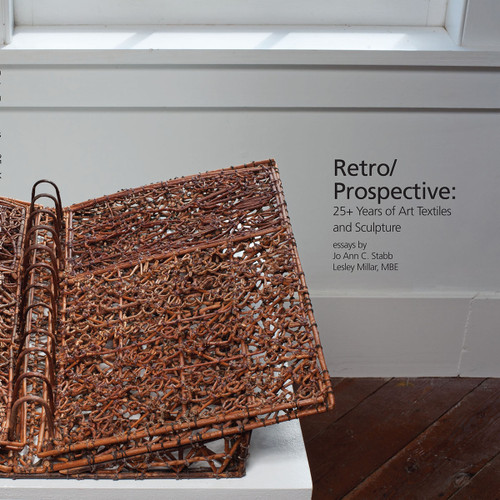 Retro/Prospective: 25+ Years of Art Textiles and Sculpture
