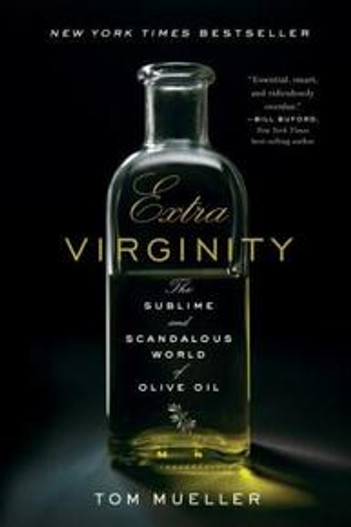 Extra Virginity: The Sublime & Scanodlous World of Olive Oil