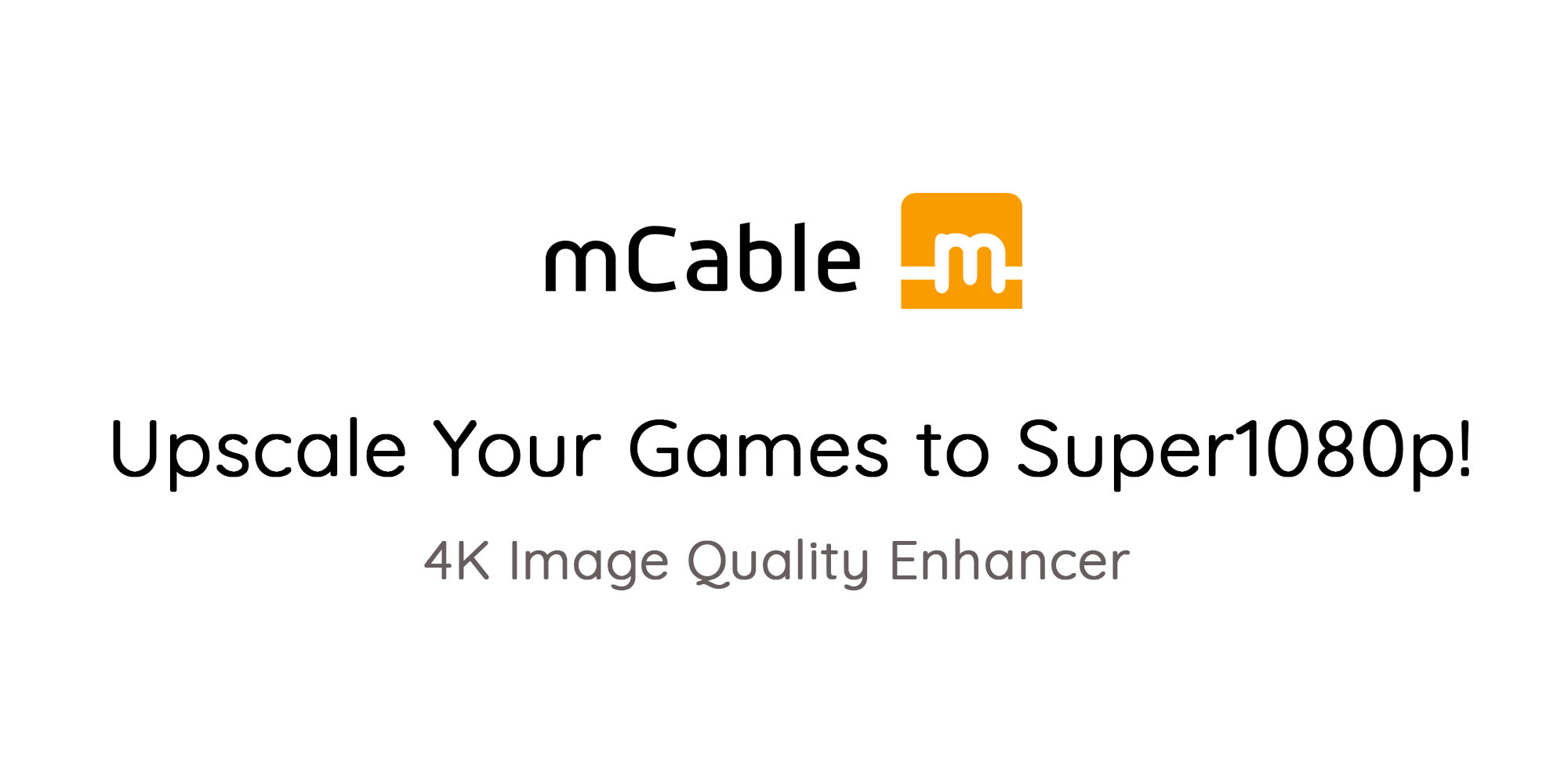 Upscale your games to Super1080p. 4K image quality enhancer.