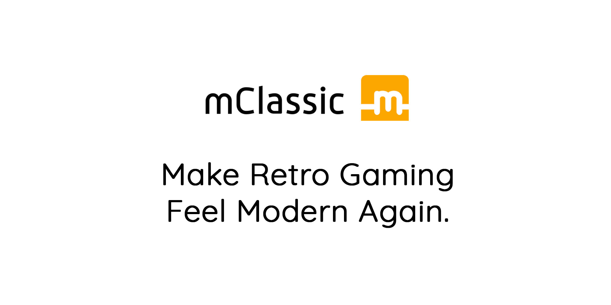 Make retro gaming feel modern again.