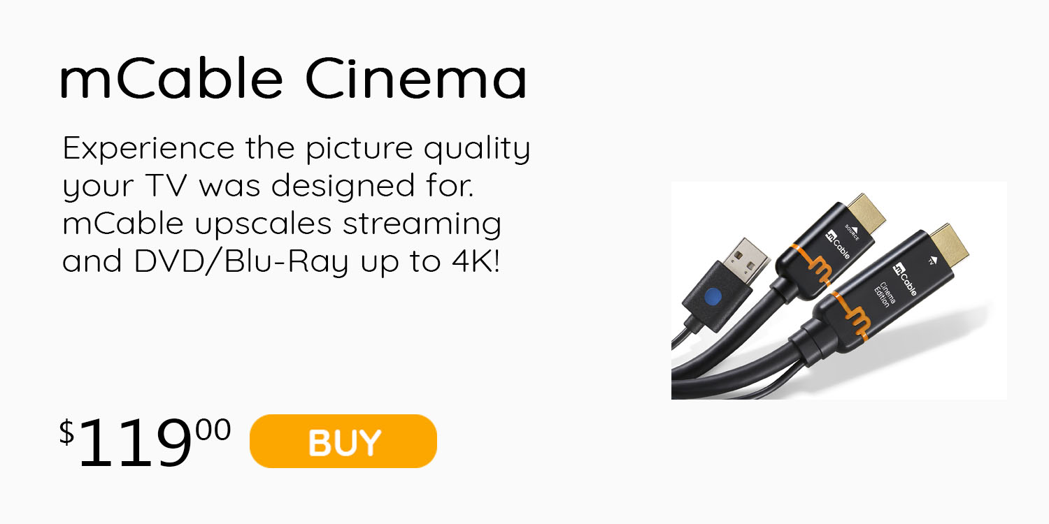 Buy mCable Cinema Edition for your HD Blu-ray, Set-top box, Streaming Box, 4K Blu-Ray.