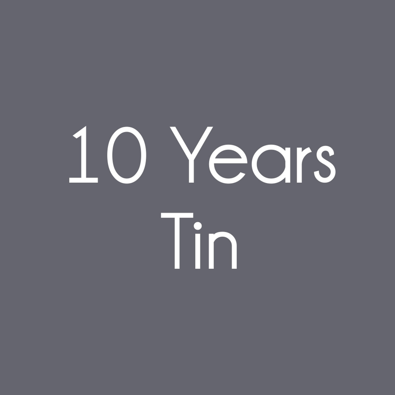 Tin Anniversary Gifts