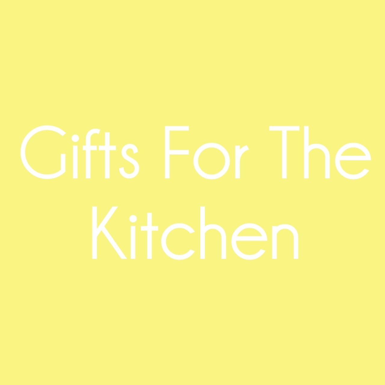Gifts For The Kitchen