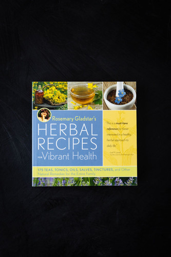 Rosemary Gladstar's Herbal Recipies for Vibrant Health; 175 Herbal Recipes