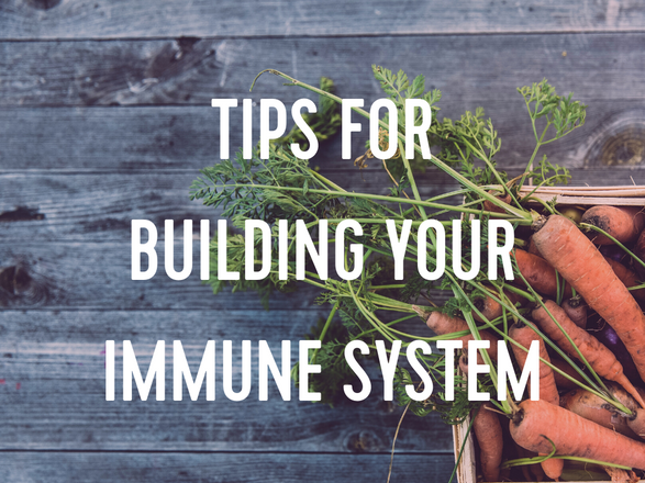 Tips for Building Your Immune System