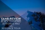  Gear Review: Black Diamond JetForce Tour vs JetForce Pro Avalanche Airbag Backpack