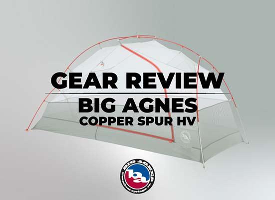 Big Agnes Copper Spur HV Tent Gear Review