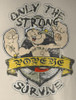 Image Closeup for Popeye T-Shirt - Only the Strong