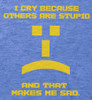 Image for Big Bang Theory I Cry Becuase Others are Stupid T-Shirt