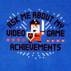 Image Closeup for Ask Me About My Video Game Achievements T-Shirt
