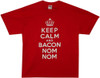 Image detail for Keep Calm and Bacon Nom Nom T-Shirt