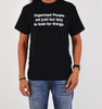 Image for Organized People are Just Too Lazy to Look for Things T-Shirt