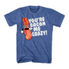 Image for You're Bacon Me Crazy Heather T-Shirt