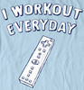 Image for I Workout Every Day T-Shirt