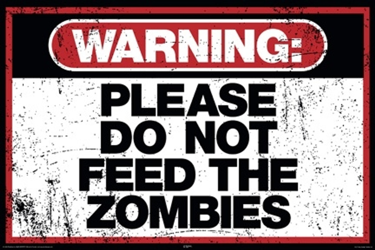 Please Do Not Feed The Zombies HUMOR POSTER Warning