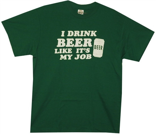 Image Closeup for I drink beer like it's my job T-Shirt