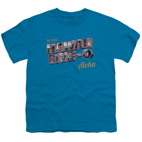 Image for Hawaii Five-0 Youth T-Shirt - Be Here